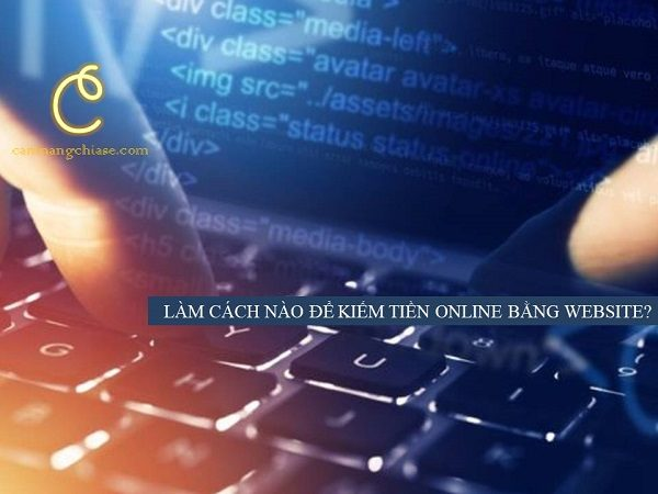 Cách kiếm tiền online tại nhà nhanh và hiệu quả từ Website